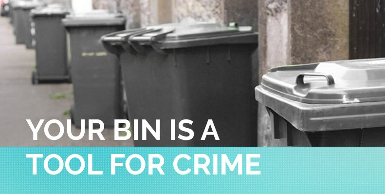 your bin is a tool for crime